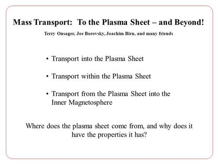 Mass Transport: To the Plasma Sheet – and Beyond!