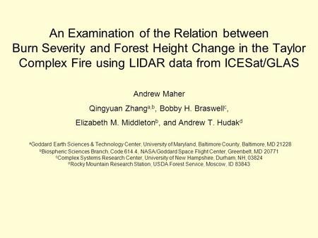 An Examination of the Relation between Burn Severity and Forest Height Change in the Taylor Complex Fire using LIDAR data from ICESat/GLAS Andrew Maher.