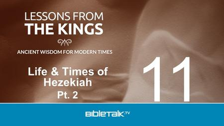 Life & Times of Hezekiah Pt. 2 11. Review Hezekiah – King of Judah - 716 BC Hezekiah's reforms: 1.Removed alters, idols 2.Restored worship 3.Defeated.