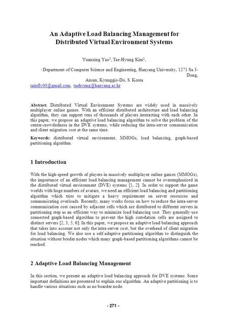An Adaptive Load Balancing Management for Distributed Virtual Environment Systems Yuanxing Yao 1, Tae-Hyung Kim 1, 1 Department of Computer Science and.