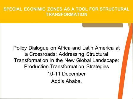 Policy Dialogue on Africa and Latin America at a Crossroads: Addressing Structural Transformation in the New Global Landscape: Production Transformation.
