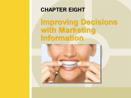 CHAPTER EIGHT Improving Decisions with Marketing Information.