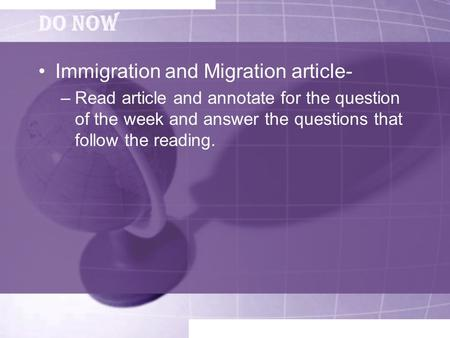 Do Now Immigration and Migration article- –Read article and annotate for the question of the week and answer the questions that follow the reading.