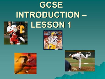 GCSE INTRODUCTION – LESSON 1.  FULL COURSE GCSE (REFERRED TO AS 2PE01)  HAND OUT PE TEXT BOOKS/BOOKLETS  GO THROUGH HOW THEY WILL KEEP FOLDERS AND.