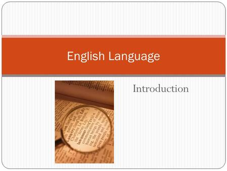 Introduction English Language. Course and unit outline: Looking closely at unit 1: AOS 1 Folio task Text book.