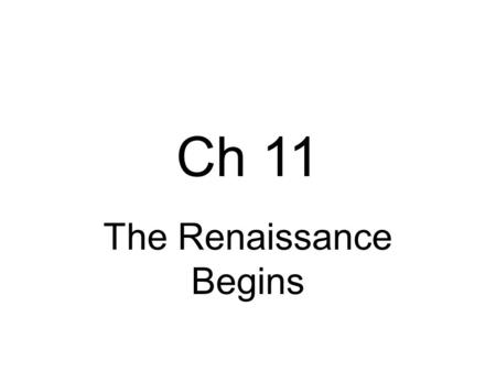 Ch 11 The Renaissance Begins. Wealthy families and the church wanted beautiful buildings and works of Art. The Pope funded artwork for the Vatican Builders.