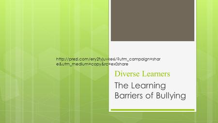 Diverse Learners The Learning Barriers of Bullying  e&utm_medium=copy&rc=ex0share.