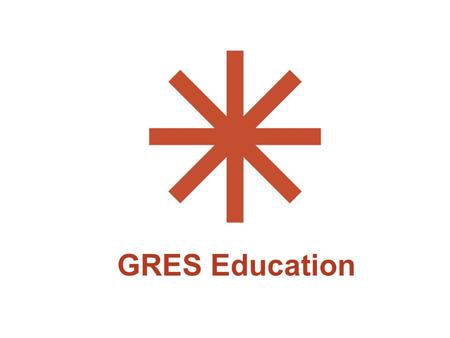 GRES Education. The goals of the GRES Education program are to: help school districts reduce energy use, conserve water, and minimize waste production.