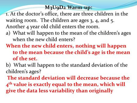 M3U9D2 Warm-up: 1. At the doctor's office, there are three children in the waiting room. The children are ages 3, 4, and 5. Another 4 year old child enters.