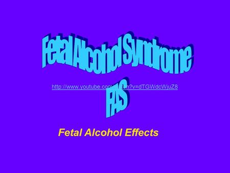 Fetal Alcohol Effects.