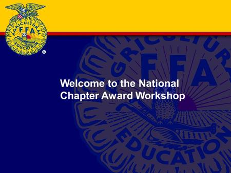 Welcome to the National Chapter Award Workshop. Who is Paul Larson? Agricultural Educator at Freedom High School in Freedom, Wisconsin. NAAE Region III.