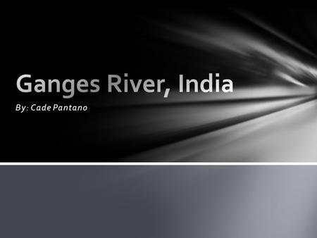 By: Cade Pantano. The Ganges is the largest river in India with an extraordinary religious importance for Hindus. Situated along its banks are some of.