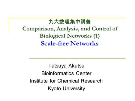 Bioinformatics Center Institute for Chemical Research Kyoto University