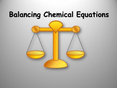 Balancing Chemical Equations. Balanced Chemical Equations Atoms can't be created or destroyed in an ordinary reaction:  Law of Conservation of Matter.