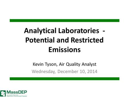 Analytical Laboratories - Potential and Restricted Emissions Kevin Tyson, Air Quality Analyst Wednesday, December 10, 2014.