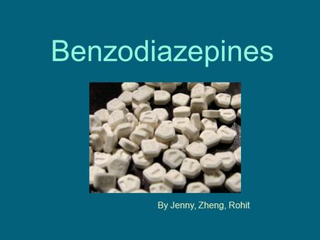Benzodiazepines By Jenny, Zheng, Rohit. What is it? Works as a central nervous system depressant. Physicians may prescribe them as: Muscle relaxants Treat.