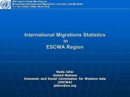 International Migrations Statistics in ESCWA Region Neda Jafar United Nations Economic and Social Commission for Western Asia UN Expert.