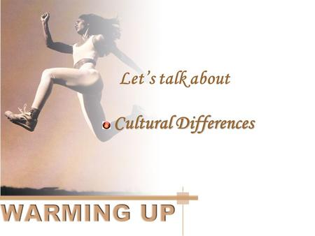 Let's talk about Cultural Differences Cultural Differences Cultural Differences  Talk about stress Talk about stress.