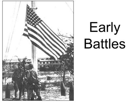 Early Battles.
