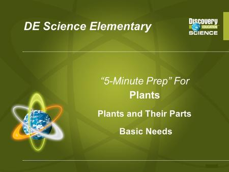 "DE Science Elementary ""5-Minute Prep"" For Plants Plants and Their Parts Basic Needs."
