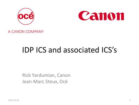 IDP ICS and associated ICS's Rick Yardumian, Canon Jean-Marc Steux, Océ 2015-10-151.