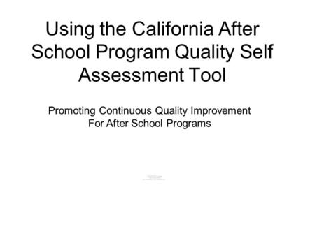 Using the California After School Program Quality Self Assessment Tool