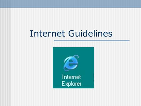 Internet Guidelines. Cyberspace Cyberspace is like a big city. libraries, universities, museums, places to have fun, Places to meet people. But, like.