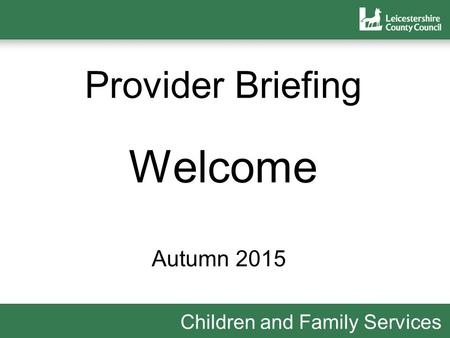 Provider Briefing Welcome