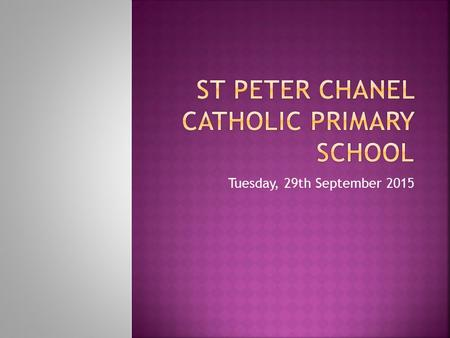 Tuesday, 29th September 2015.  Welcome  Us as a Catholic School  Priorities  Mission Statement  New Curriculum.