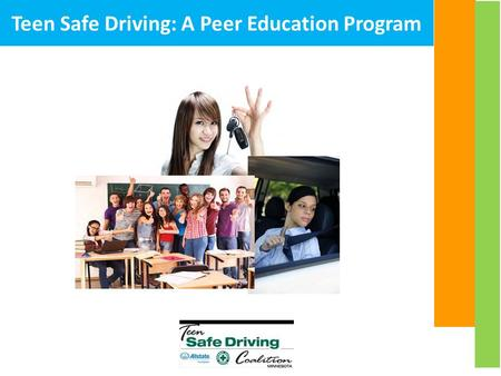Teen Safe Driving: A Peer Education Program. On An Average Day In the U.S. …every 12 minutes someone dies in a traffic crash …every 10 seconds an injury.