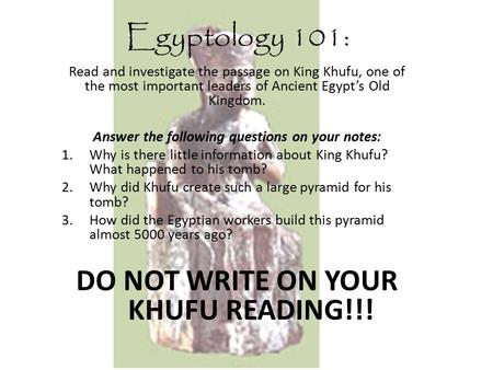 DO NOT WRITE ON YOUR KHUFU READING!!!