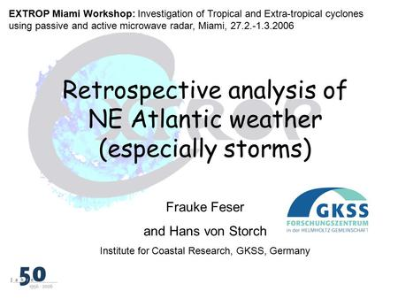 Retrospective analysis of NE Atlantic weather (especially storms) EXTROP Miami Workshop: Investigation of Tropical and Extra-tropical cyclones using passive.