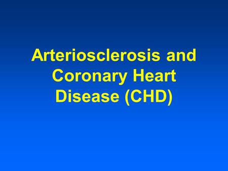 Arteriosclerosis and Coronary Heart Disease (CHD)