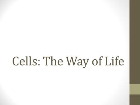 Cells: The Way of Life. Cell Theory 1)All living things are made up of one or more cells. 2)Cells are the basic units of structure and function. 3)All.