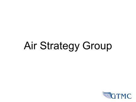 Air Strategy Group. Airline Industry Partners British Airways easyJet Etihad Royal Brunei Qatar Airways Vietnam Airlines Virgin Atlantic.