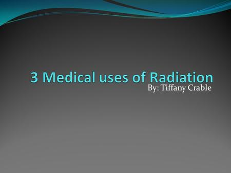 3 Medical uses of Radiation