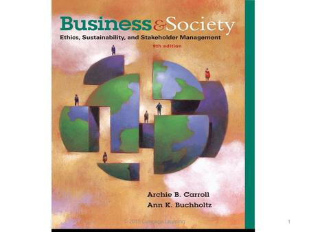 1© 2015 Cengage Learning. Chapter 2 Corporate Citizenship: Social Responsibility, Responsiveness, and Performance 2© 2015 Cengage Learning.