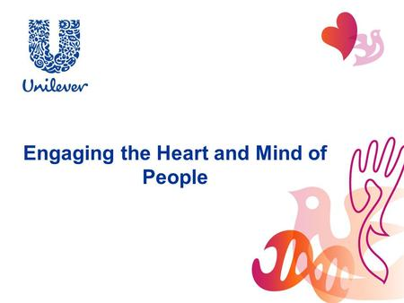 Engaging the Heart and Mind of People.  Engaged employees care about the future of the company and are willing to invest the discretionary effort. 
