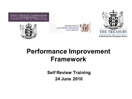 Self Review Training 24 June 2010 Performance Improvement Framework.