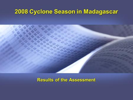 2008 Cyclone Season in Madagascar Results of the Assessment.