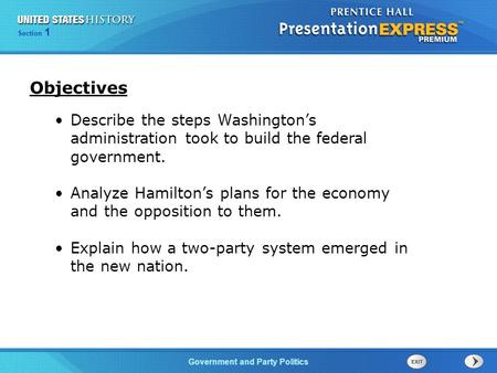 Chapter 25 Section 1 The Cold War Begins Government and Party Politics Section 1 Describe the steps Washington's administration took to build the federal.
