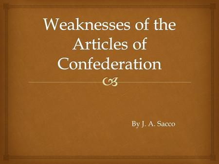By J. A. Sacco. This first national constitution created a loose confederation, or league of states, in 1777. Congress drafted the Articles of Confederation.