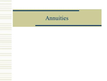 Annuities. Definition  Typically created by life insurance companies  Provides a series of payments  Must be funded by the investor.