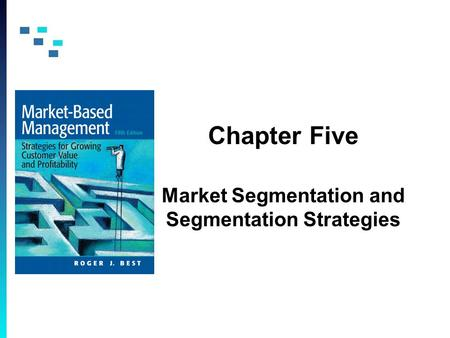 Chapter Five Market Segmentation and Segmentation Strategies.