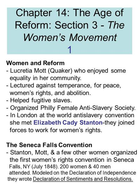 Chapter 14: The Age of Reform: Section 3 - The Women's Movement 1 Women and Reform - Lucretia Mott (Quaker) who enjoyed some equality in her community.