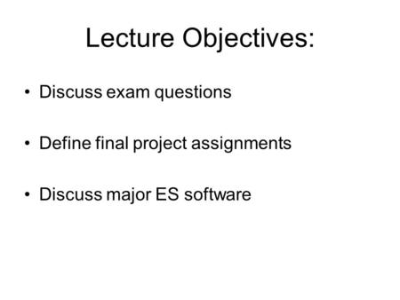Lecture Objectives: Discuss exam questions