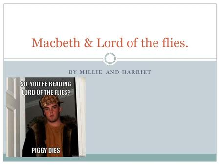 Ambition in macbeth and lord of the flies