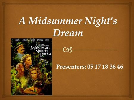 Presenters: 05 17 18 36 46. overview Introduction of author Video Character list Summary of the novel Book quotes Main clue A Midsumme r Night's Dream.