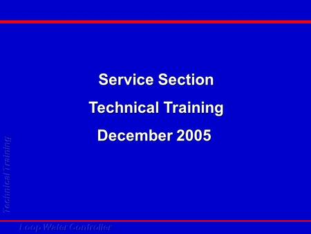 Service Section Technical Training December 2005.