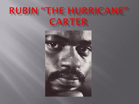 "Rubin ""The Hurricane"" Carter"